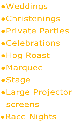 Weddings Christenings Private Parties Celebrations Hog Roast Marquee Stage Large Projector  		screens Race Nights